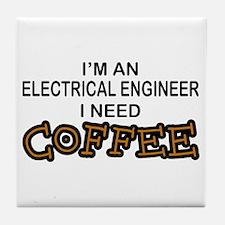 EE Need Coffee Tile Coaster