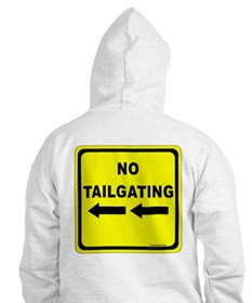 No Tailgating Sign Hoodie