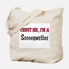 Trust Me I'm a Screenwriter Tote Bag