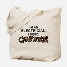Electrician Need Coffee Tote Bag