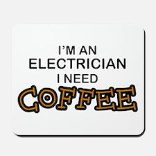 Electrician Need Coffee Mousepad