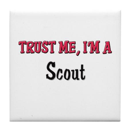 Trust Me I'm a Scout Tile Coaster