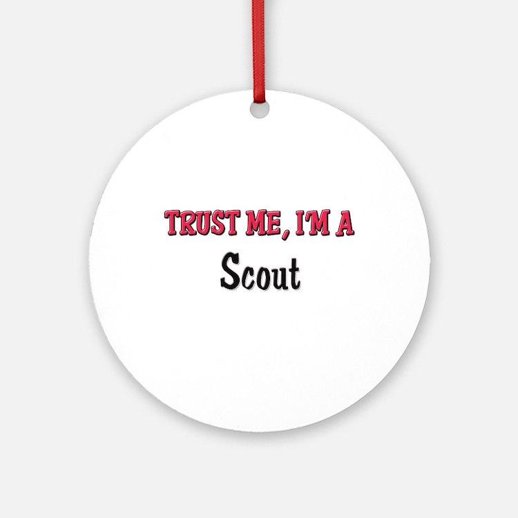 Trust Me I'm a Scout Ornament (Round)