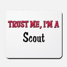 Trust Me I'm a Scout Mousepad