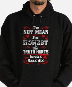 I'm Not Mean I'm Honest The Truth Hurts Sweatshirt