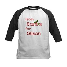 From Santa For Alison Tee