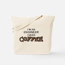 Engineer Need Coffee Tote Bag