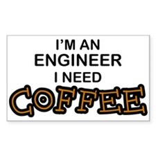 Engineer Need Coffee Rectangle Decal