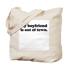 My boyfriend is out of town. -  Tote Bag