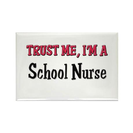 Trust Me I'm a School Nurse Rectangle Magnet (10 p