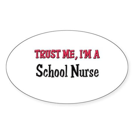 Trust Me I'm a School Nurse Oval Sticker