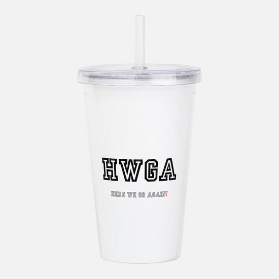 HWGA - HERE WE GO AGAI Acrylic Double-wall Tumbler