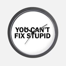 you cant fix stupid funny hilarious, Wall Clock