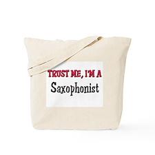 Trust Me I'm a Saxophonist Tote Bag