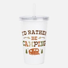 Rather Be Camping C1 Acrylic Double-wall Tumbler