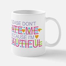 Don't Hate Me - Beautiful Mugs