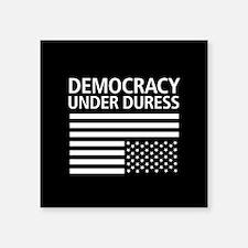 """Democracy Under Duress • Square Sticker 3"""" x 3"""""""