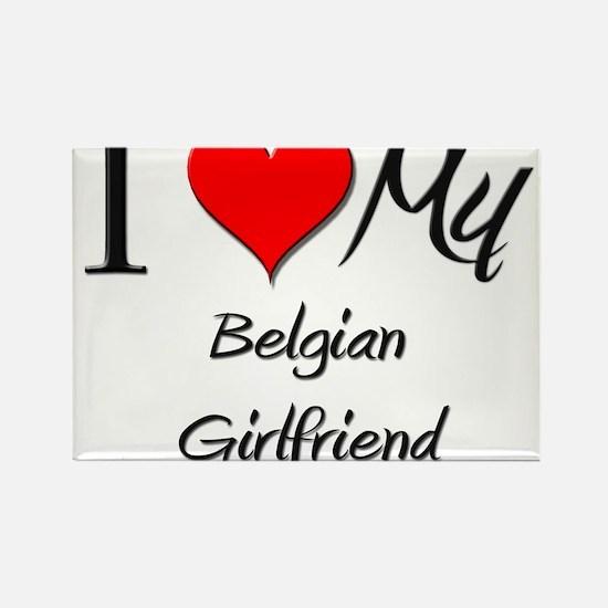 I Love My Belgian Girlfriend Rectangle Magnet