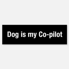 Dog Is My Co-Pilot (bumper) Bumper Bumper Bumper Sticker