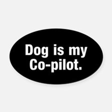 Dog Is My Co-Pilot Oval Car Magnet