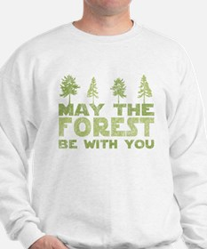may the forest be with you light green.PNG Sweatsh