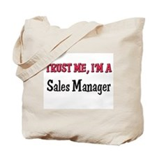 Trust Me I'm a Sales Manager Tote Bag