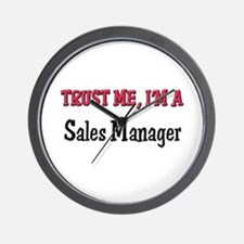 Trust Me I'm a Sales Manager Wall Clock