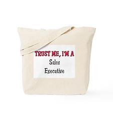 Trust Me I'm a Sales Executive Tote Bag