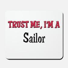 Trust Me I'm a Sailor Mousepad