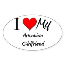 I Love My Armenian Girlfriend Oval Decal