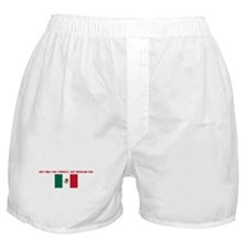 NOT ONLY AM I PERFECT BUT MEX Boxer Shorts