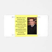Antonin Scalia quote Aluminum License Plate
