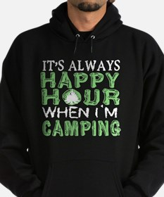 It's Always Happy Hour When I'm Camping Sweatshirt