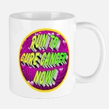 Run To Cure Cancer Now! Mug