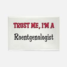 Trust Me I'm a Roentgenologist Rectangle Magnet (1
