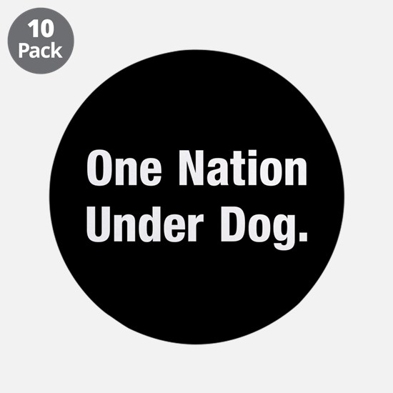 "One nation under Dog 3.5"" Button (10 pack)"