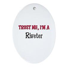 Trust Me I'm a Riveter Oval Ornament