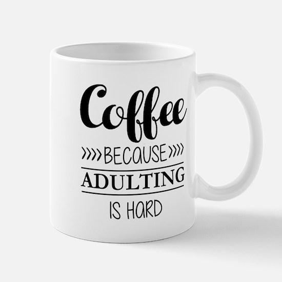 Coffee Because Adulting is Hard Mugs