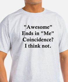Awesome Ends in Me T-Shirt