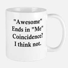 Awesome Ends in Me Mugs