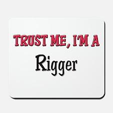 Trust Me I'm a Rigger Mousepad