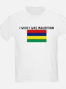 I WISH I WAS MAURITIAN T-Shirt