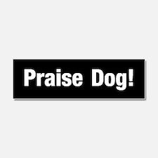 Praise Dog Car Magnet 10 X 3