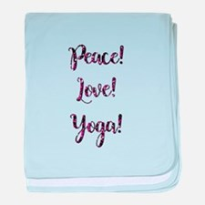 PEACE, LOVE, YOGA! baby blanket