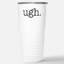 Cute Ugh Travel Mug