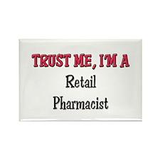 Trust Me I'm a Retail Pharmacist Rectangle Magnet