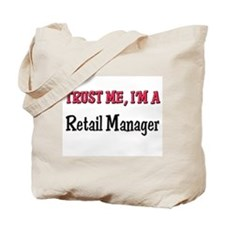 Trust Me I'm a Retail Manager Tote Bag