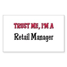 Trust Me I'm a Retail Manager Sticker (Rectangular