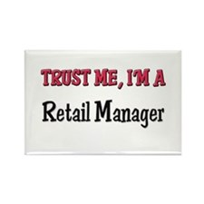 Trust Me I'm a Retail Manager Rectangle Magnet