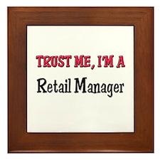 Trust Me I'm a Retail Manager Framed Tile